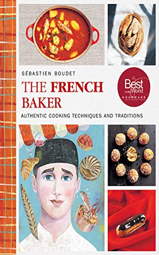 9781620879993: The French Baker: Authentic Cooking Techniques and Traditions