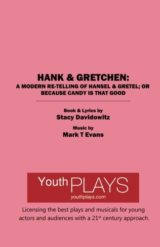 9781620881651: Hank & Gretchen: A Modern Re-telling of Hansel & Gretel; or Because Candy is That Good