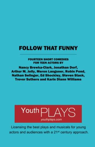 9781620881736: Follow That Funny: Fifteen Short Comedies for Teen Actors