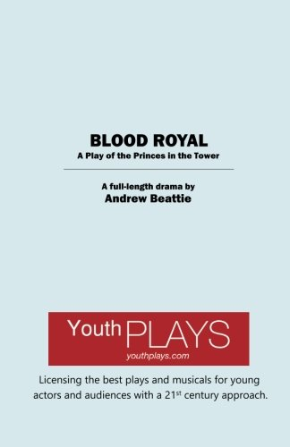 9781620882801: Blood Royal: A Play of the Princes in the Tower