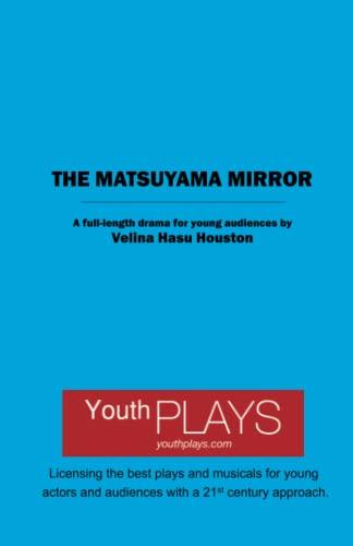 The Matsuyama Mirror: Houston, Velina Hasu