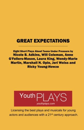 9781620885956: Great Expectations: Eight Short Plays About Teens Under Pressure