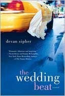The Wedding Beat (a novel): Devan Sipher