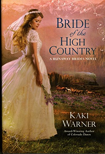 9781620900871: Bride of the High Country (A Runaway Brides Novel)