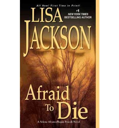 9781620901410: Afraid to DieAFRAID TO DIE by Jackson, Lisa (Author) on May-01-2012 Hardcover