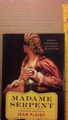 Madame Serpent-A Catherine de' Medici Novel: Jean Plaidy