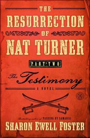 9781620902431: The Resurrection of Nat Turner, Part 2: The Testimony: A Novel