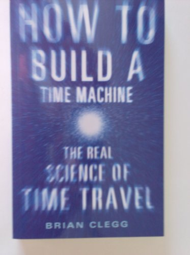 9781620902486: How to Build a Time Machine