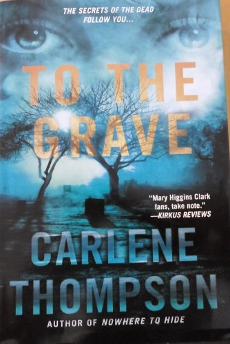To the Grave: Carlene Thompson