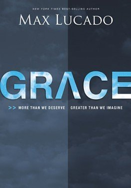 9781620904077: Grace: More Than We Deserve, Greater Than We Imagine [Book Club Edition]