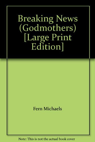 9781620904329: Breaking News (Godmothers) [Large Print Edition]