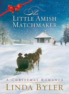 9781620905630: The Little Amish Matchmaker: A Christmas Romance (Large Print)