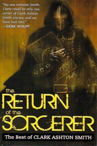 9781620905692: The Return of the Sorcerer: The Best of Clark Ashton Smith