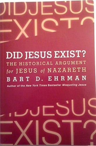 9781620906378: Did Jesus Exist? : The Historical Argument for Jesus of Nazareth