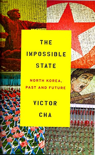 9781620906576: The Impossible State: North Korea, Past and Future