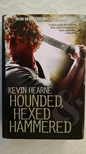 Hounded, Hexed, and Hammered (The Iron Druid: Hearne, Kevin