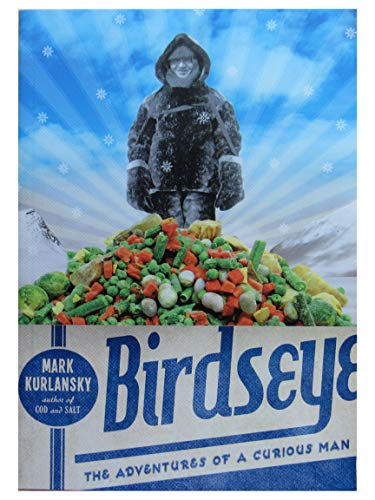 9781620907832: Birdseye The Adventures of a Curious Man