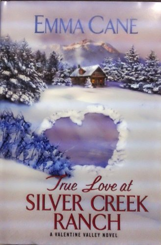 9781620908563: True Love at Silver Creek Ranch: A Valentine Valley Novel (Large Print Ed.)