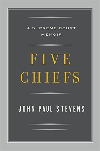 9781620909164: Five Chiefs: A Supreme Court Memoir [Hardcover]