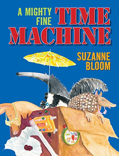A Mighty Fine Time Machine: Bloom, Suzanne