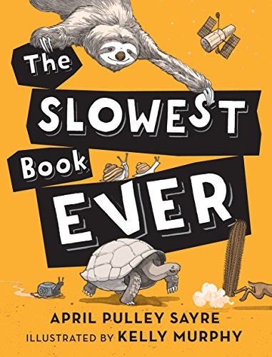 The Slowest Book Ever: April Pulley Sayre
