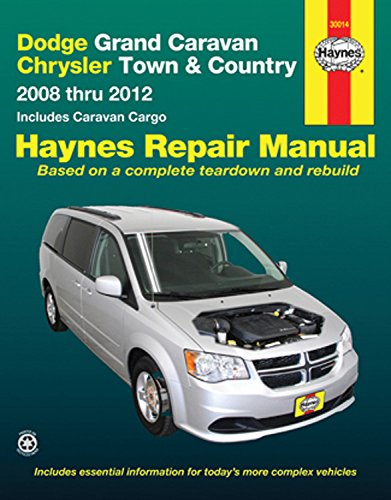 9781620920442: Dodge Grand Caravan & Chrysler Town & Country: 2008 thru 2012 Includes Caravan Cargo (Haynes Repair Manual)
