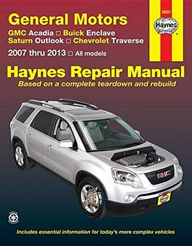 General Motors GMC Acadia, Buick Enclave, Saturn Outlook, Chevrolet Traverse: 2007 thru 2013, All ...
