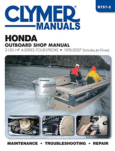 Honda Outboard Shop Manual: 2-130 HP A-Series Four-Stroke 1976-2007 (Includes Jet Drives) (...