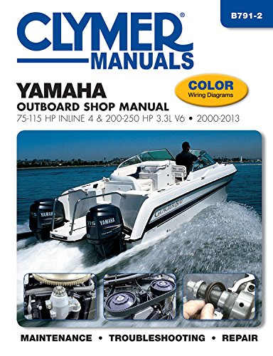 Yamaha 75-250 HP 4-Stroke Outboard Motor Repair Manual (Haynes Clymer Outboard Motor Repair Manual)...