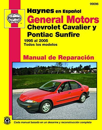 9781620921654: General Motors Chevrolet Cavalier y Pontiac Sunfire 1995 al 2005: Todos los modelos (Manual de Reparacion) (Spanish Edition)