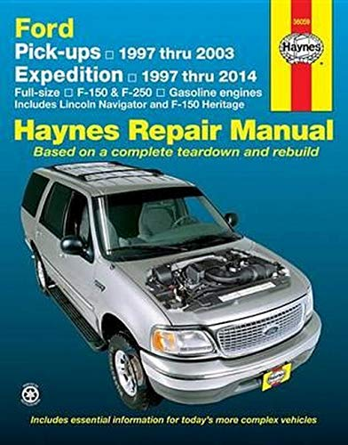9781620921838: Ford Pick-ups 1997 thru 2003 & Expedition 1997 thru 2014: Full-size, F-150 & F-250, Gasoline Engines - Includes Lincoln Navigator and F-150 Heritage (Haynes Repair Manual)