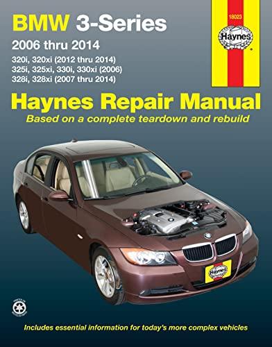 9781620922163: BMW 3-Series 320i/320xi (12-14),325i/325xi/330i/330xi (06), 328i/328xi (07-14)(Not include M3,335i,Hybrid,diesel,3.0L turbocharge,06 325Ci/330Ci ... rollover protection) (Haynes Repair Manual)