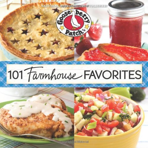 101 Farmhouse Favorites (101 Cookbook Collection): Gooseberry Patch