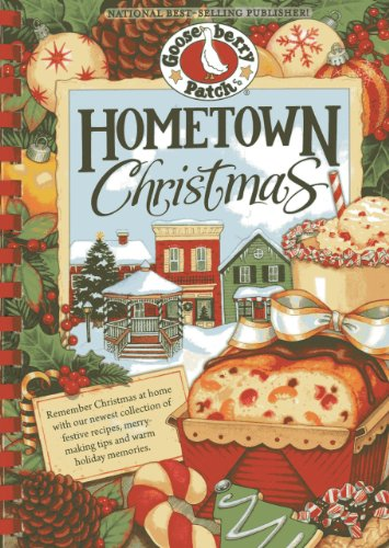 9781620930281: Hometown Christmas: Remember Christmas at home with our newest collection of festive recipes, merrymaking tips and warm holiday memories (Seasonal Cookbook Collection)