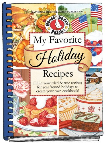 9781620931165: My Favorite Holiday Recipes: Fill in Tried & True Recipes for Year 'Round Holidays to Create Your Own Cookbook (Blank Book Collection)