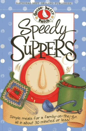 9781620931202: Speedy Suppers: Simple Meals for a Family-On-the-Go, All in About 30 Minutes or Less! (Everyday Cookbook Collection)