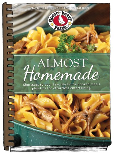 Almost Homemade: Shortcuts to Your Favorite Home-Cooked Meals Plus Tips for Effortless Entertaining...