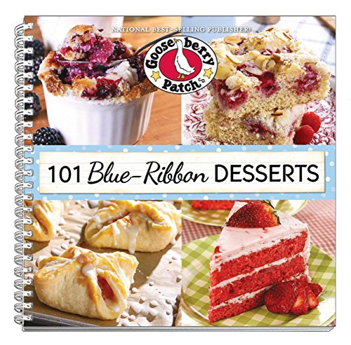 101 Blue Ribbon Dessert Recipes (101 Cookbook Collection): Gooseberry Patch