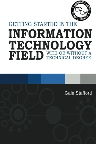 9781620959718: Getting Started in the Information Technology Field: With or Without a Technical Degree