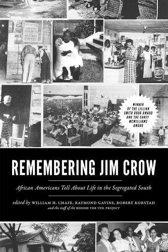9781620970270: Remembering Jim Crow: African Americans Tell About Life in the Segregated South