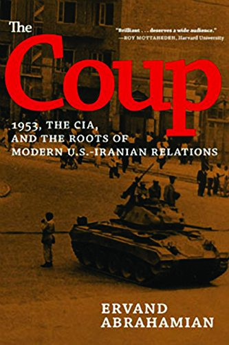 9781620970867: The Coup: 1953, the CIA, and the Roots of Modern U.S.-Iranian Relations