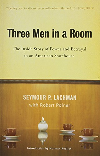 9781620970997: Three Men in a Room: The Inside Story of Power and Betrayal in an American Statehouse