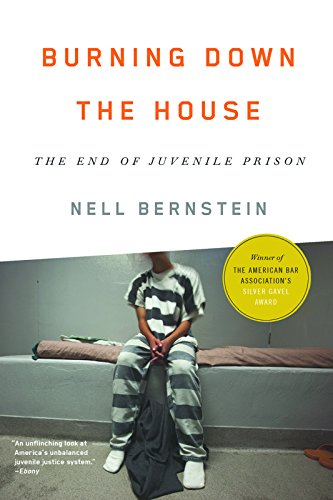 9781620971314: Burning Down the House: The End of Juvenile Prison