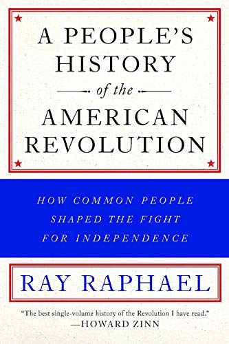 9781620971833: A People's History of the American Revolution: How Common People Shaped the Fight for Independence