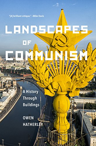 9781620971888: Landscapes of Communism: A History Through Buildings