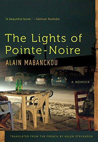 The Lights of Pointe-noire: A Memoir: Alain Mabanckou