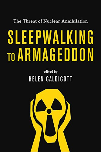Sleepwalking to Armageddon: The Threat of Nuclear Annihilation: The New Press