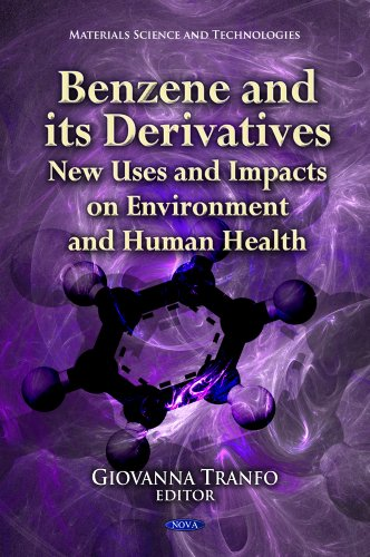 9781621000266: Benzene and Its Derivatives: New Uses and Impacts on Environment and Human Health (Materials Science and Technologies)