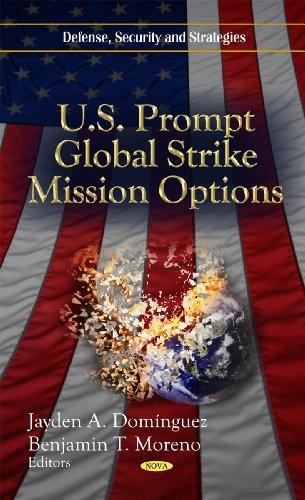 U.S. Prompt Global Strike Mission Options (Defense, Security and Strategies)