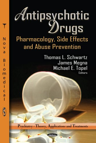 Antipsychotic Drugs: Pharmacology, Side Effects and Abuse Prevention (Psychiatry - Theory, ...